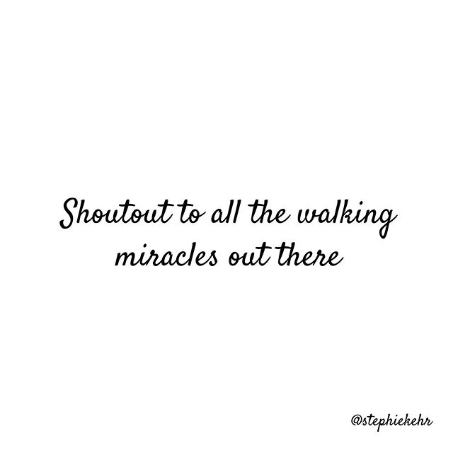 Shoutout to all the walking miracles out there ✨🌱