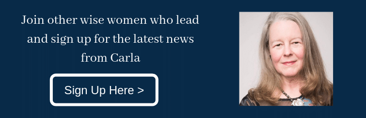 Join other wise women who lead and sign up for the latest news from Carla.png