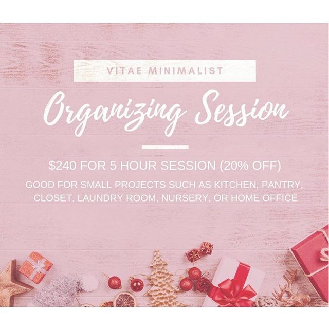 What do you get the person who has everything? • Get creative this year! Gift your loved ones an organizing session that will leave a lasting impact. • A 5-hour organizing session is designed to target and transform a specific area into an easy to use, aesthetically pleasing space that they'll love to come home to every day. • Inquire today to secure your holiday gift this season! • cindy@vitaeminimalist.com www.vitaeminimalist.com