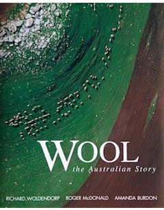 Wool - The Australian Story - Photography Richard Woldendorp. Text by Roger McDonald & Amanda Burton. Fremantle Arts Centre Press & R. Woldendorp, 2003
