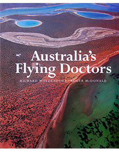 Australia's Flying Doctors - Photography Richard Woldendorp. Text by Roger McDonald. Fremantle Arts Centre Press, 2002