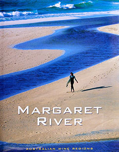 Margaret River - Australian Wine Regions - Photography R. Ian Lloyd and Richard Woldendorp. Text by Trea Wiltshire. R. Ian Lloyd Productions 2000