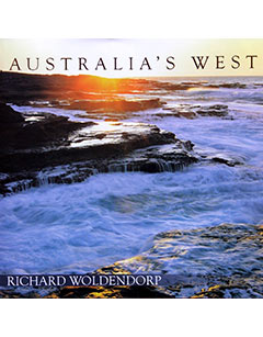Australia's West - Photography Richard Woldendorp. Fremantle Arts Centre Press, 1997, 1998, 2002; 2nd ed. 2007; 3rd ed. 2013. *Available at leading bookstores