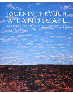 Journey Through a Landscape - Photography Richard Woldendorp. Sandpiper Press, Perth 1992
