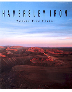 Hamersley Iron - Twenty Five Years - Photography Richard Woldendorp. Text by John McIllwraith. Hamersley Iron Pty Ltd 1991
