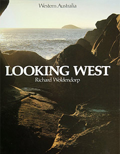 Looking West - Photography Richard Woldendorp. Day Dawn Press, Perth 1977