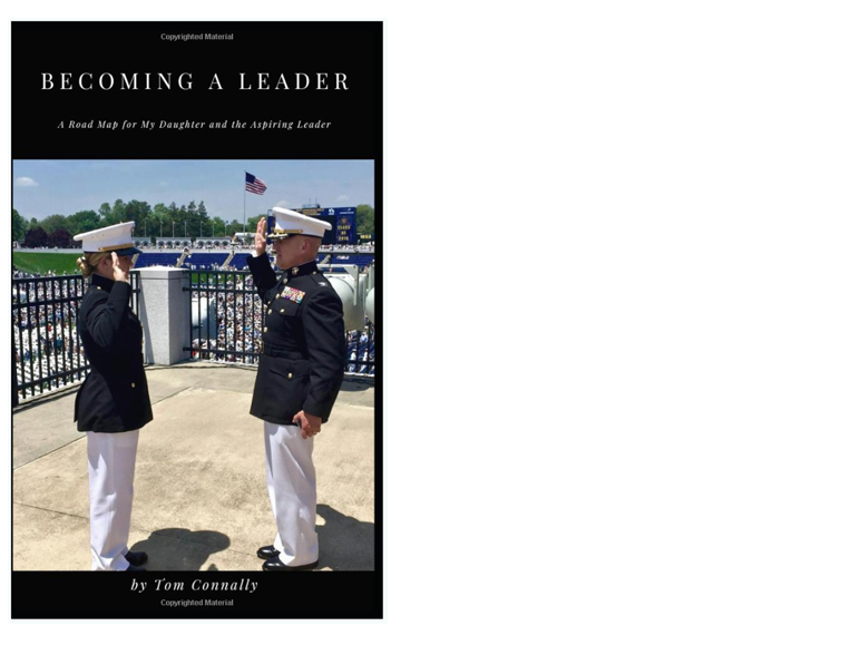 Becoming a Leader: A Road Map for My Daughter and the Aspiring Leader - On sale now