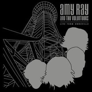AMY RAY AND THE VOLUNTEERS: LIVE FROM KNOXVILLE - RELEASED: 03.06.2007