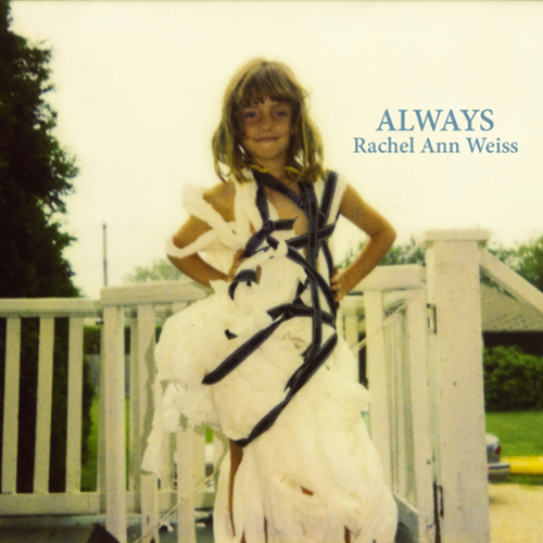 Rachel Anne Weiss %22Always%22 .jpg
