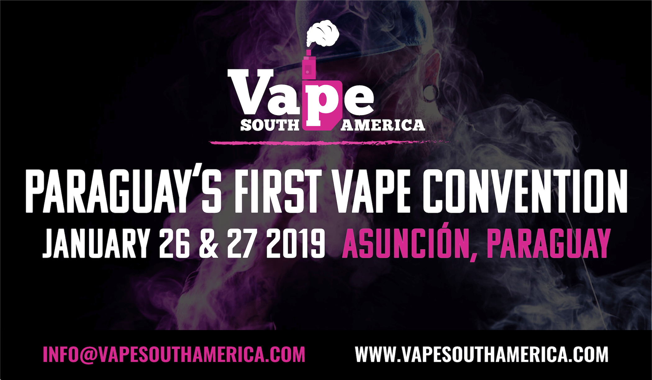 Vape South America Expo Paraguay 2019 - Vape Conventions & Vaping Events 2019