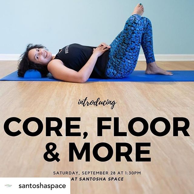 Coming up soon!  Posted @withrepost • @santoshaspace NEXT SATURDAY! ⁠(9/28)⁠ Larissa Parson comes to Santosha Space to offer an introductory Restore Your Core (RYC) class.  RYC focuses on strengthening core & pelvic floor for functional movement.  Bring your bodies and questions for this fun session!⁠ ⁠ Register now at http://bit.ly/corefloormore