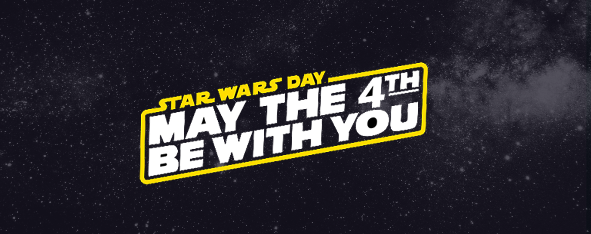 Star Wars May the fourth Be with you! -