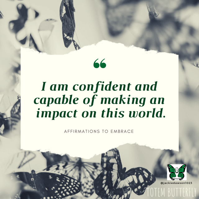 I am confident and capable of making an impact on this world..PNG