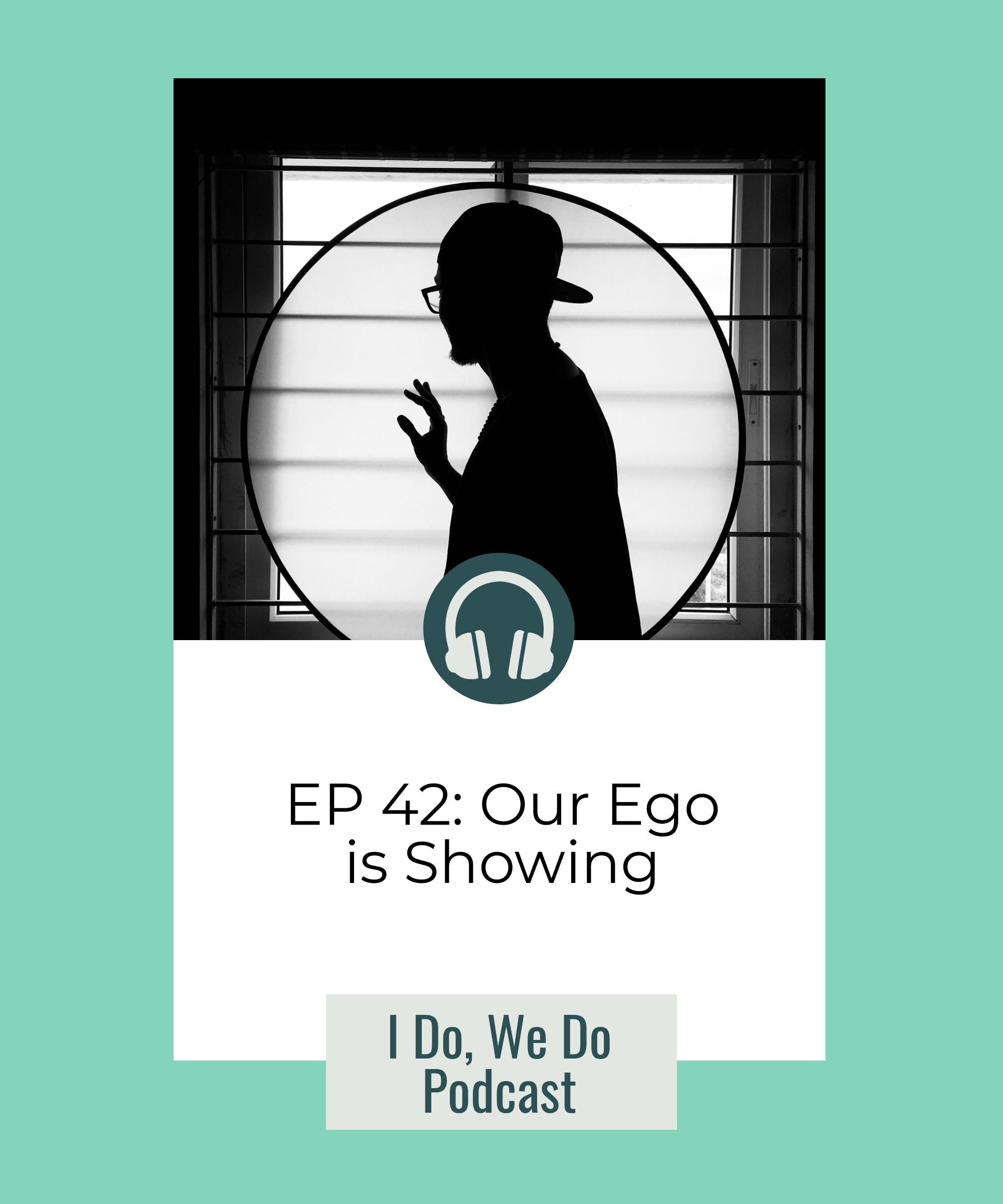 EP 42 - Ego
