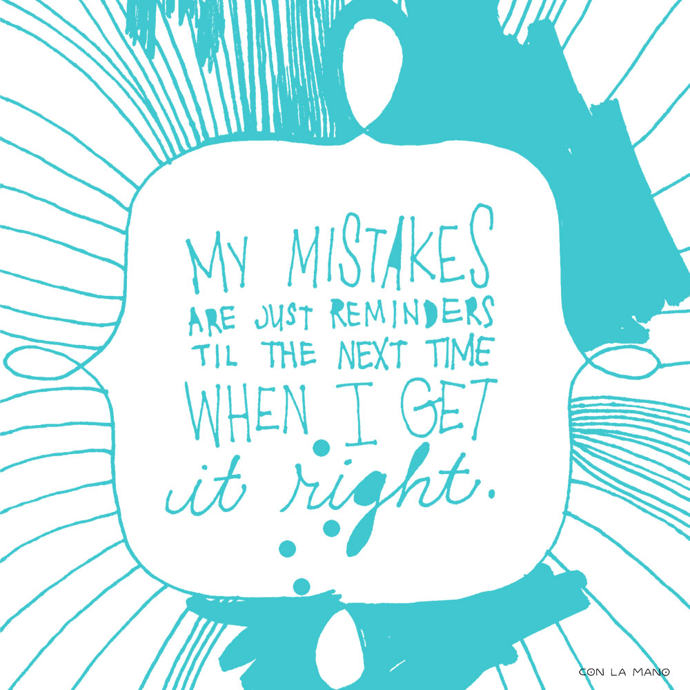 TRY AGAIN  positive messages/ mistakes, persistance, learn, growing.