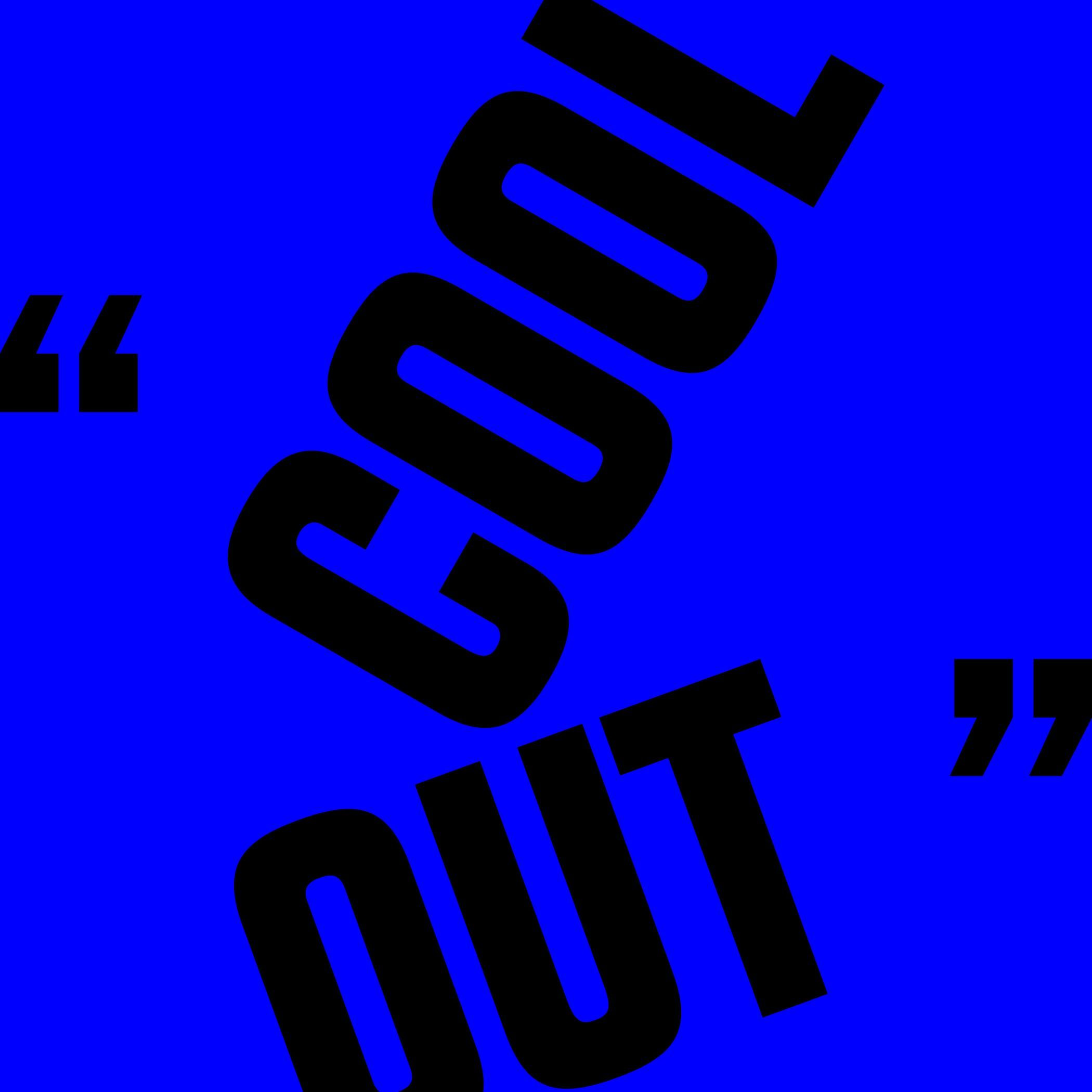 """COOL OUT 