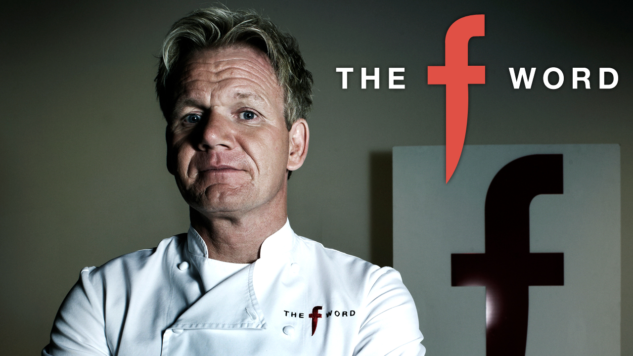 Gordon Ramsay's The F Word    Channel Four / Optomen Productions   A big, bold and fast-paced celebration of good food and good cooking, fuelled by the irrepressible energy and passion of its dynamic host.  Celebrities, restaurateurs and families are invited to prepare dishes in his F Word restaurant for 50 customers. The recipes are designed so that anyone at home could prepare them, and once the food has been served, it's up to the diners to decide whether the meal meets their expectations.