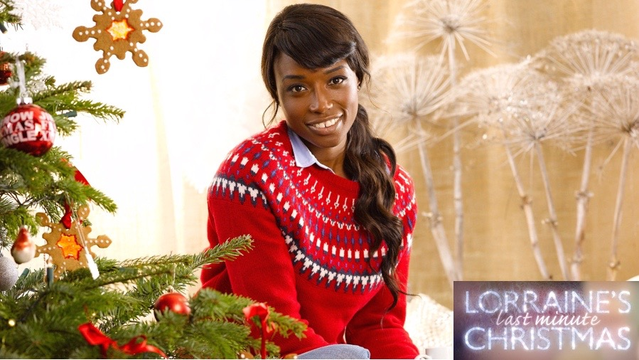 Lorraine's Last Minute Christmas     BBC Two / Running Bare Pictures   Lorraine Pascale creates a feast of tasty seasonal dishes, scrumptious edible gifts, and a stunning winter wonderland cake as she prepares for a festive family get-together. All of the recipes in the show can be created in the final countdown to Christmas. There are tips, cheats and ideas that are bound to impress - even if you have left everything until the last minute.  Executive Produced & Directed by Steve Smith.