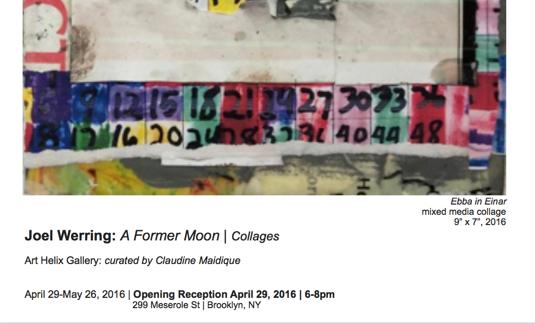April 26th- May 26th 2016 - Claudine Maidique Gallery collaborated with Art Helix Gallery and SHIM, to proudly present A Former Moon,a solo exhibition of Joel Werring's recent collages.