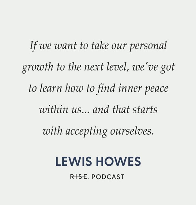 """""""If we want to take our personal growth to the next level, we've got to learn how to find inner peace within us... and that starts with accepting ourselves."""" — @lewishowes 🎙 Did you hear this week's episode of the Rise Podcast yet? Make sure to give it a listen + let us know your favorite part! Tune in on iTunes, Soundcloud or Stitcher 🙌 #RisePodcast"""