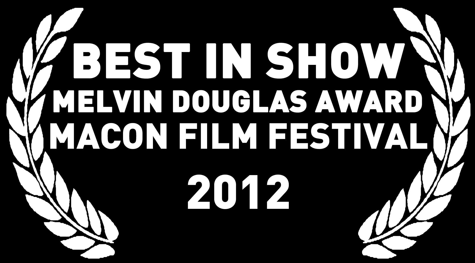 Best In Show | Melvin Douglas Award | Macon Film Festival