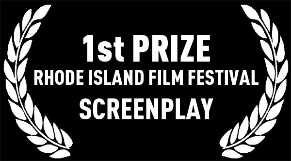 1st Prize | Rhode Island Film Festival | Screenplay