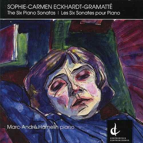 Sophie-Carmen Eckhardt-Gramatte: The 6 Piano Sonatas - Amazon