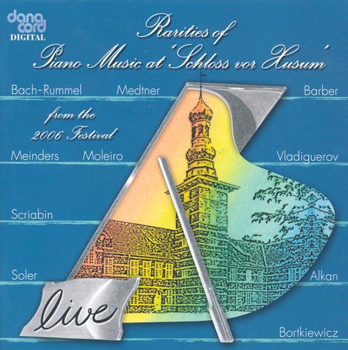 Rarities Of Piano Music At 'Schloss Vor Husum,' 2006 Festival - ArkivMusic