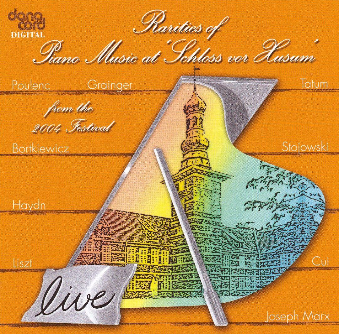 Rarities Of Piano Music At Schloss Vor Husum, 2004 Festival - ArkivMusic