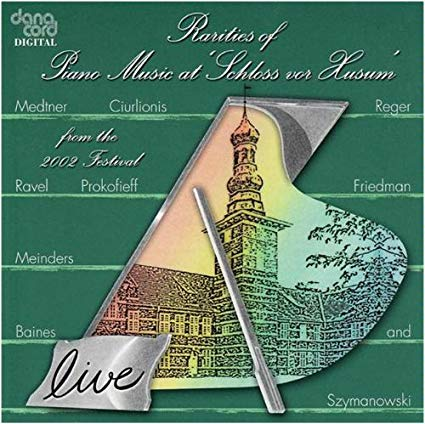 Rarities of Piano Music at Schloss Vor Husum, 2002 Festival - iTunes   Amazon