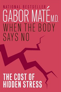 When the Body Says No, Gabor Mate