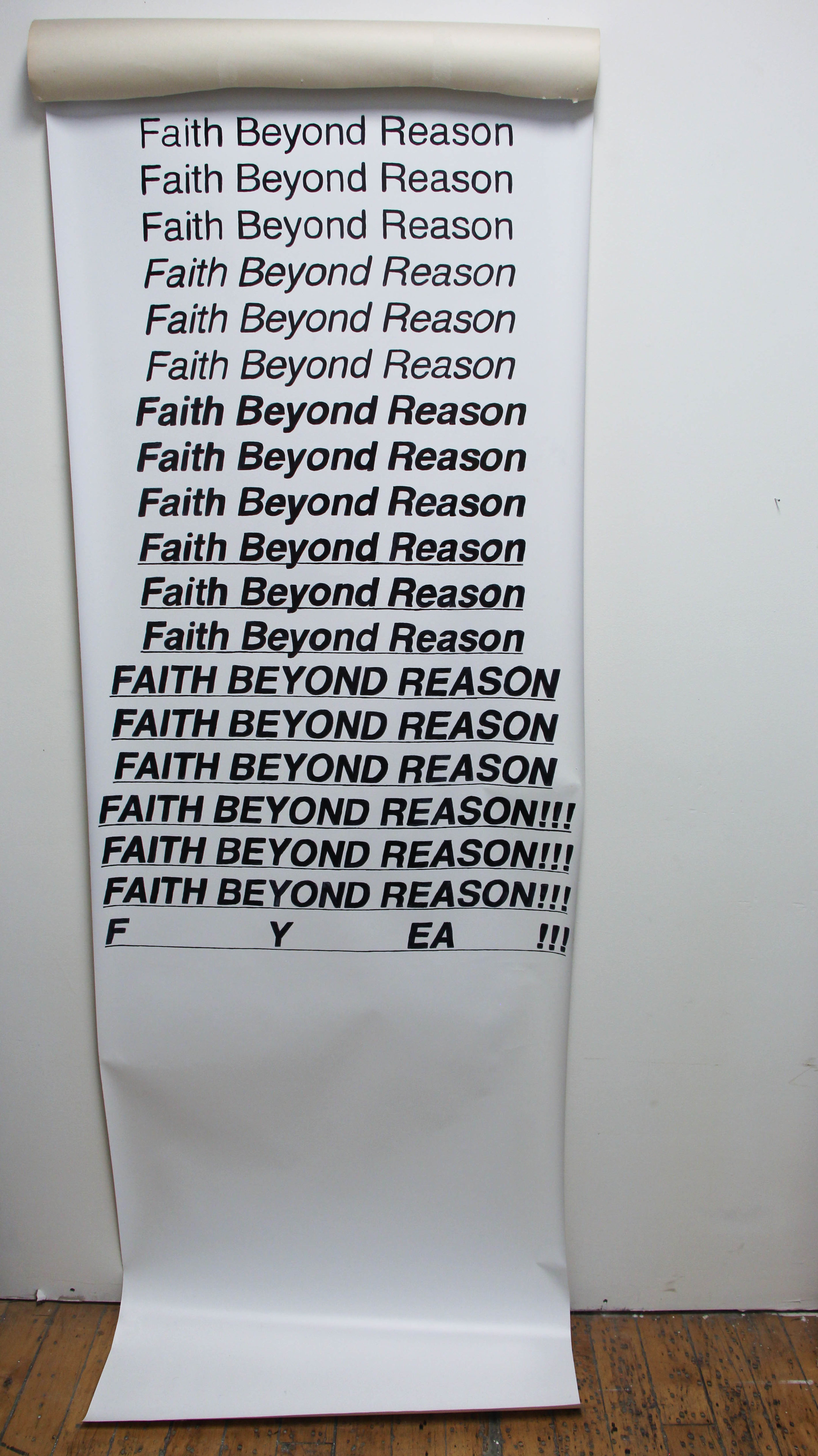 "Faith Beyond Reason (f yea!),  permanent marker on vinyl coated paper, 72"" x 30"" 2018"