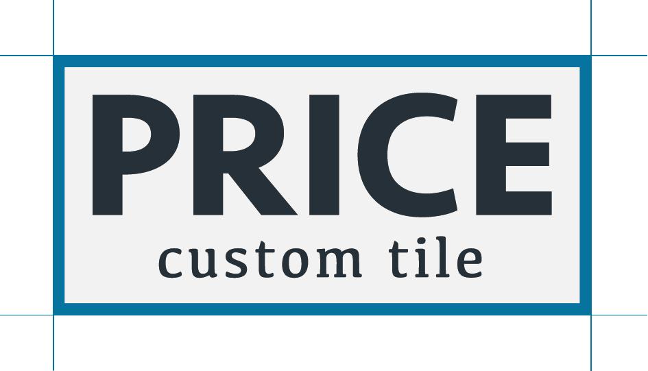 Price Custom Tile