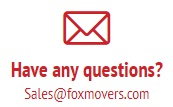 Have any questions?Sales@foxmovers.com