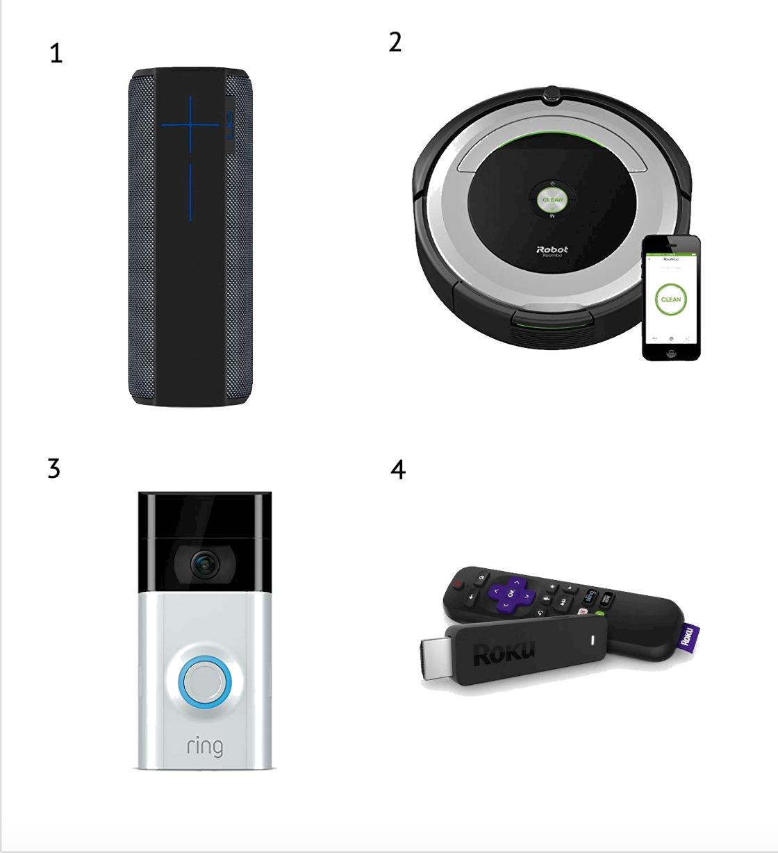 1.   Mega Boom Speaker   2.   iRobot Roomba   3.   Ring Home Security   4.   Roku Stick