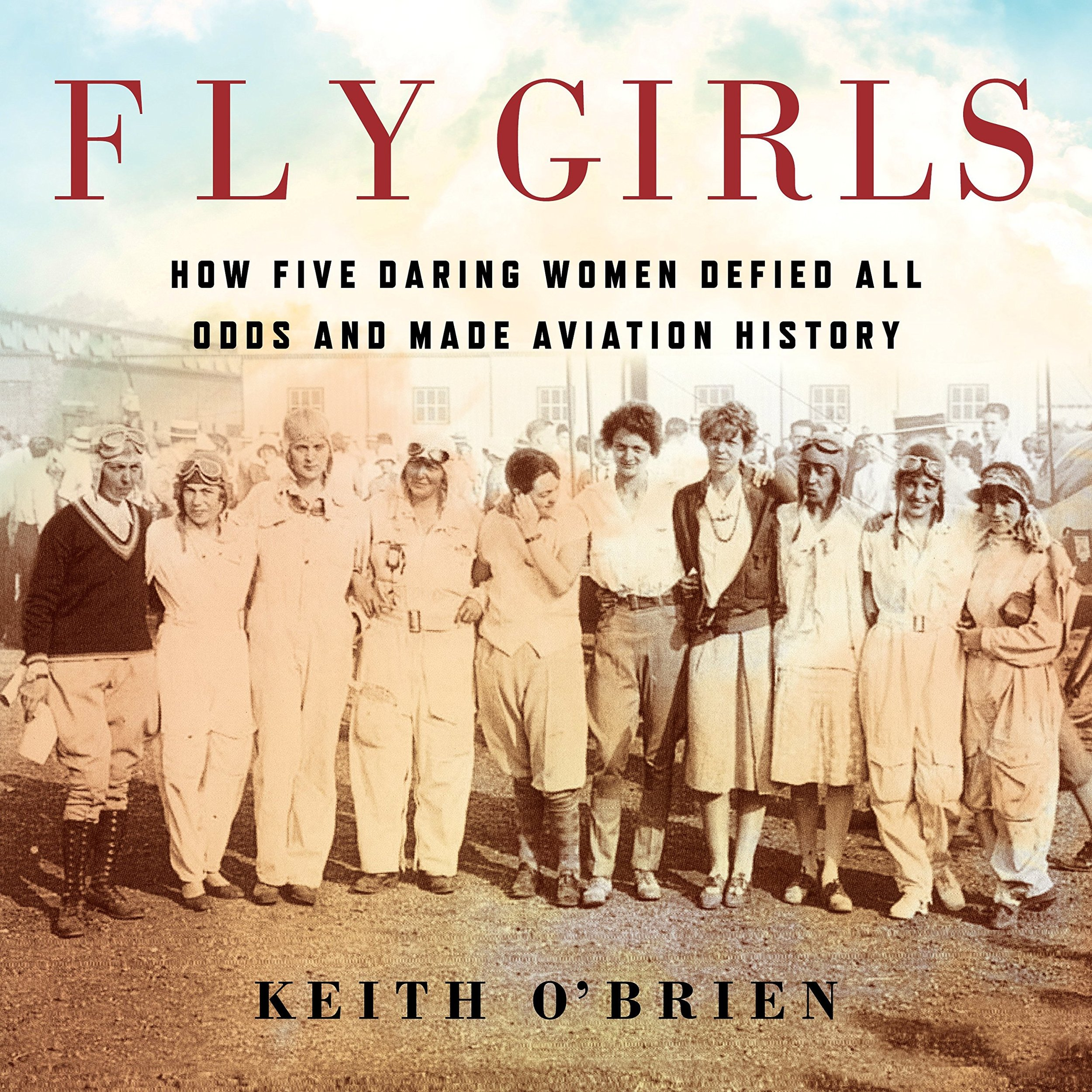 FLY GIRLS - Author Keith O'Brien shares the feats of women who charted the skies and laid the foundation for the organization the Ninety-Nines, made up of female aviators. This opened the door for women to pilot in the military and, much later, to participate in space exploration. ✈️ Available on Amazon.com.