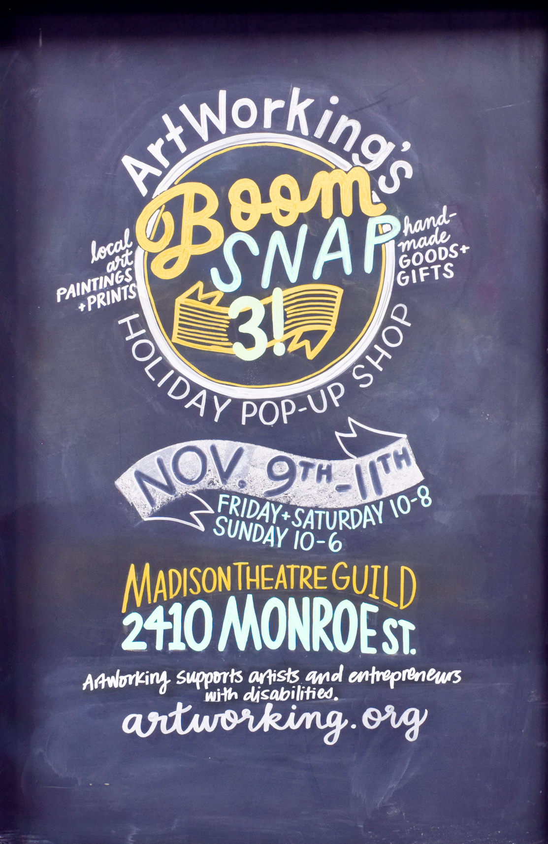 Boom Snap 3! ArtWorking's Annual Holiday Pop Up Shop, is happening November 9th-11th at the Madison Theatre Guild on Monroe Street. Hope to see you there!