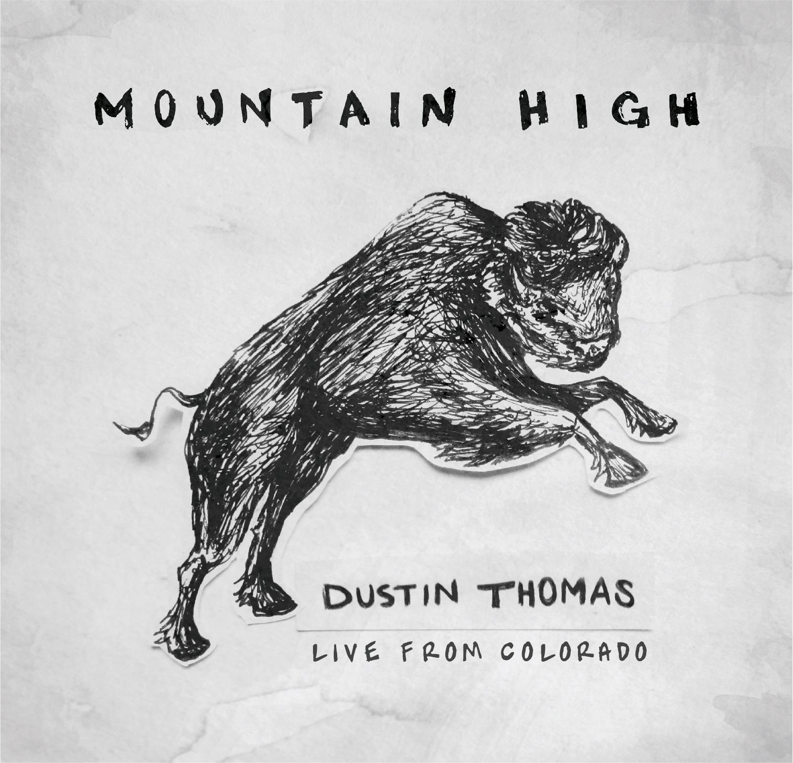 Mountain High for Dustin Thomas