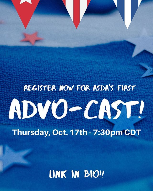 Register for ASDA's first Advo-cast, Thursday, Oct. 17th at 7:30PM central time. Link in bio!!