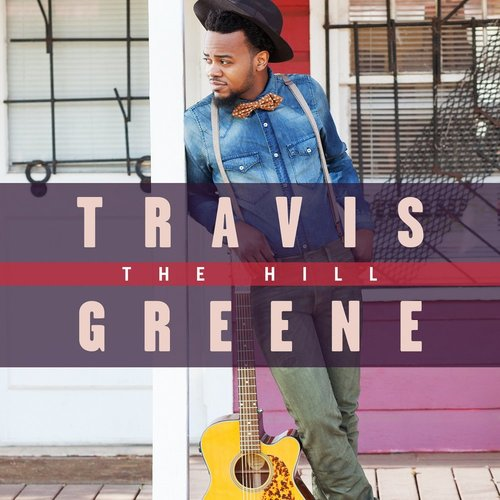 travis-greene-the-hill-album.jpg
