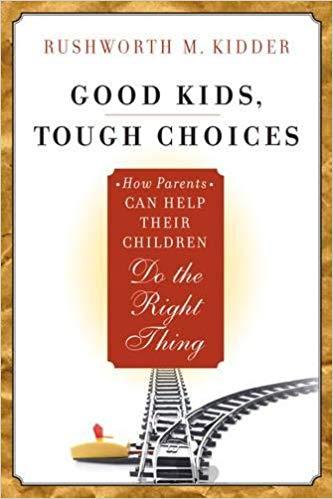 """Good Kids, Tough Choices"" by Rushworth Kidder"