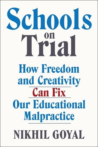 """""""Schools on Trial"""" by Nikhil Goyal"""