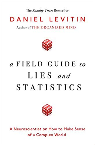 """""""A Field Guide to Lies and Statistics"""" by Daniel Levitin"""