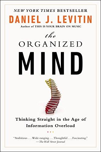 """The Organized Mind"" by Daniel Levitin"