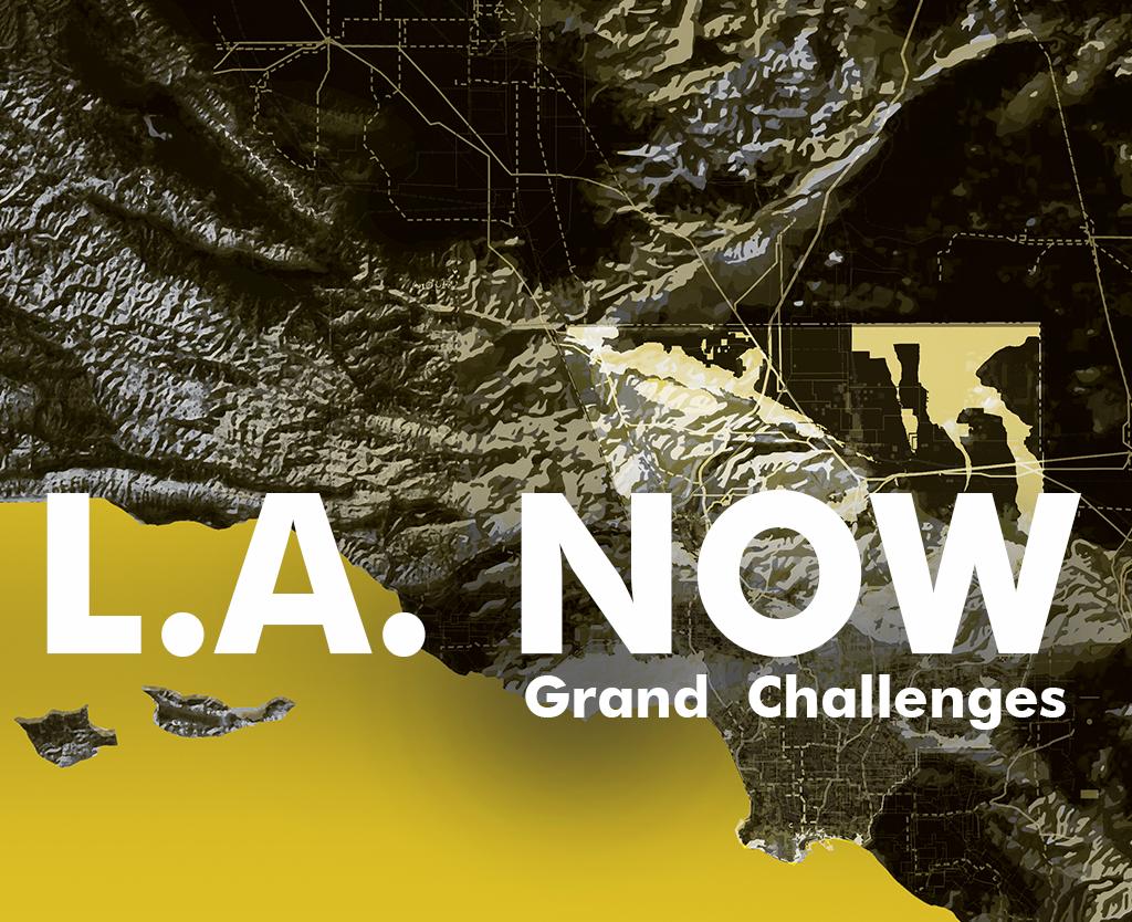 LA Now 6: Grand Challenges