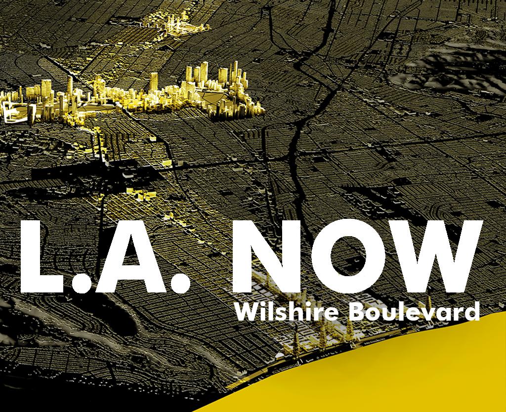 LA Now 5: Wilshire Boulevard