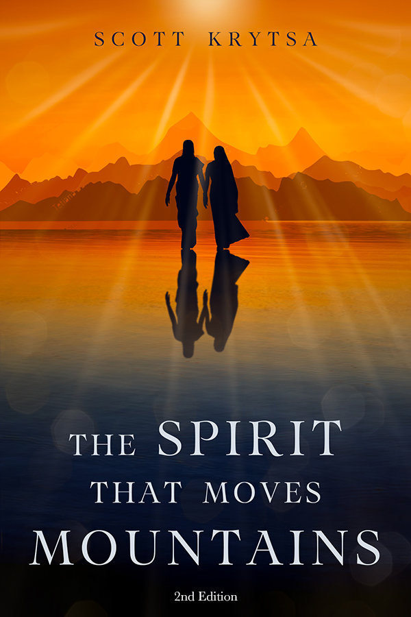 The Spirit That Moves Mountains - A novel (2nd Edition)