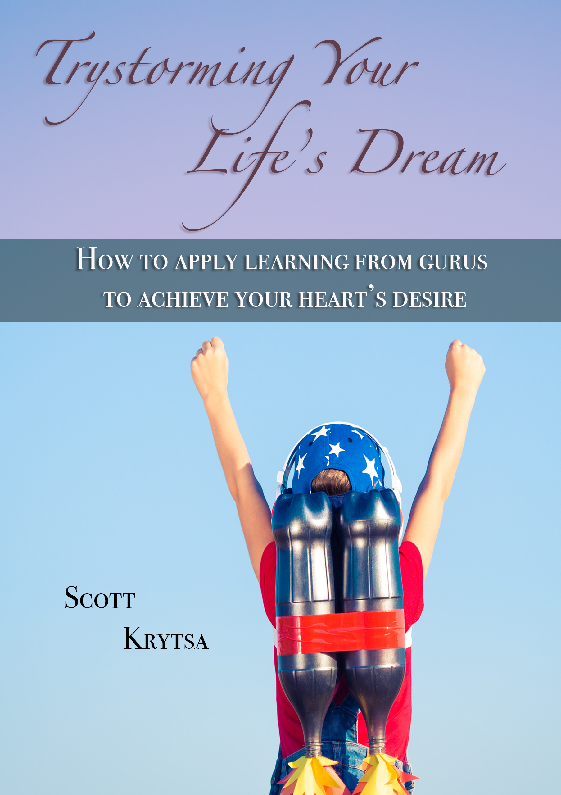 Trystorming Your Life's Dream