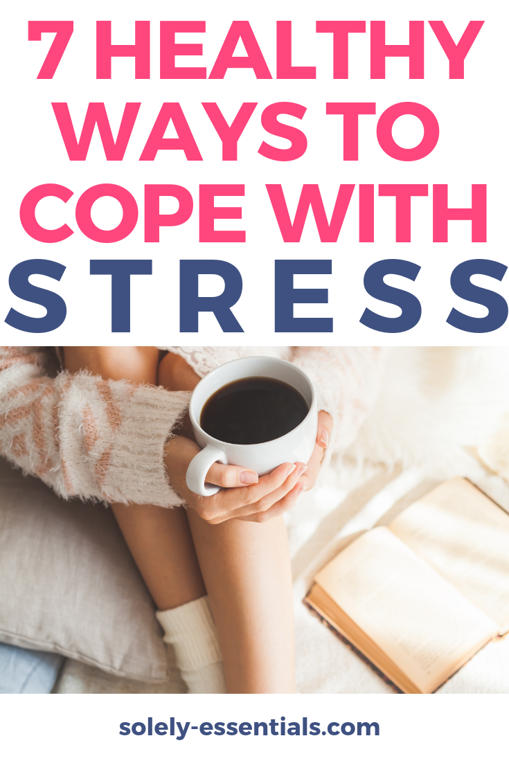 7 healthy ways to cope with stress