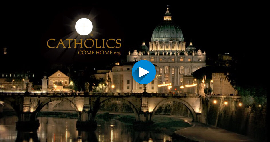CATHOLICS COME HOME VIDEO Cover with video button for web copy copy.jpg